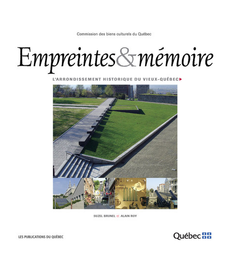 EMPREINTES & MÉMOIRE L'arrondissement historique du Vieux-Québec