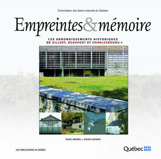 EMPREINTES & MÉMOIRE Les arrondissements de Sillery, Beauport et Charlesbourg